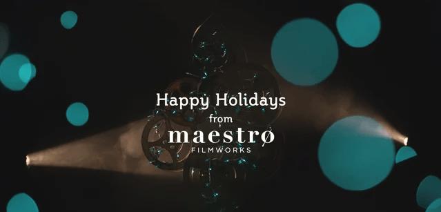 Happy Holidays From Maestro Filmworks